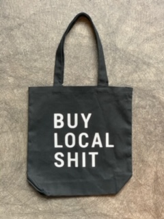 Tote Bag- Buy Local Shit