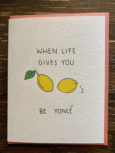 Card-When Life Gives You Lemons Be Yonce