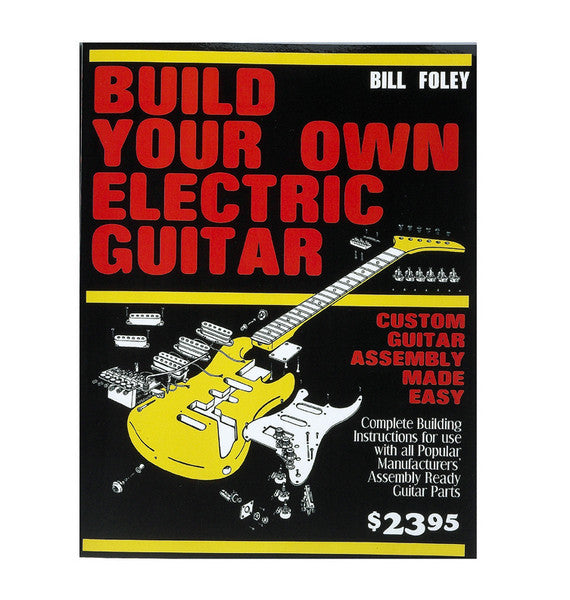 Book -  Build your own electric guitar - Bill Foley