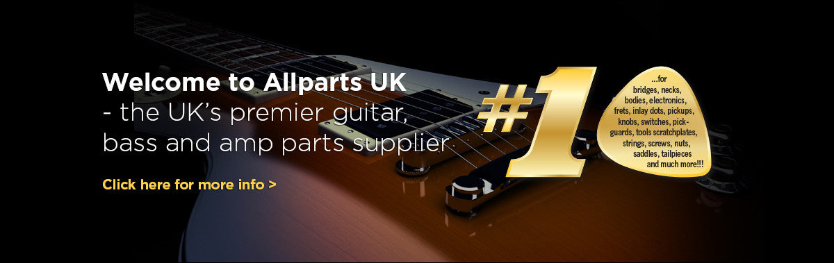 Allparts UK - the UK's premier supplier of guitar, bass