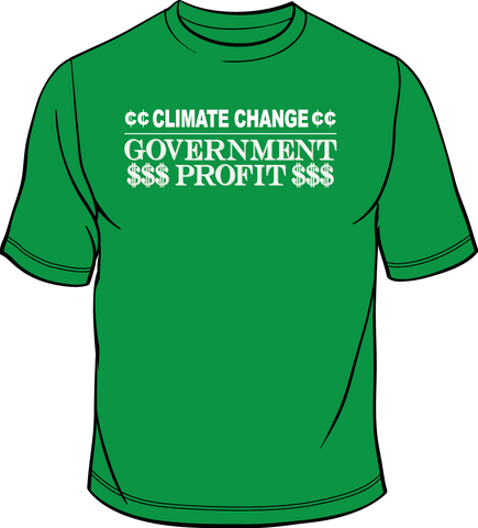 Climate Change Government Profit T-Shirt