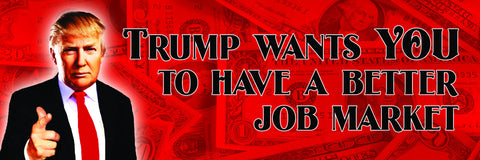Trump Wants You To Have A Better Job Market Sticker