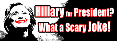 Hillary For President? What A Scary Joke! Sticker