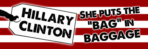 Hillary Clinton She Puts The Bag In Baggage Sticker