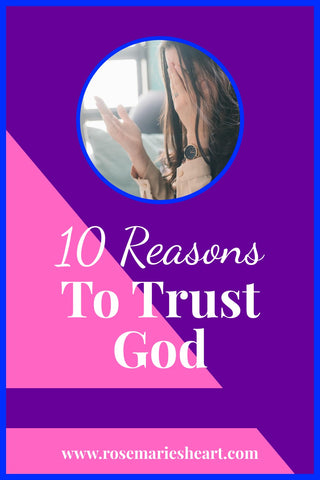 woman praying with the words 10 reasons to trust God