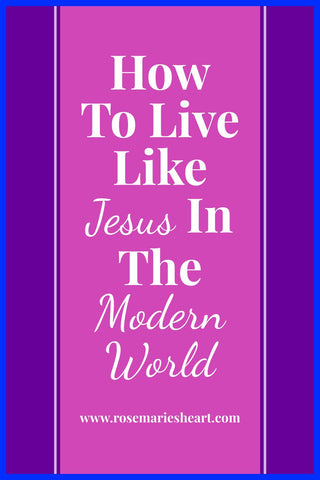 pink and purple background how to live like Jesus in the modern world by rosemarie's heart