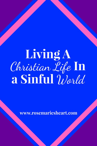 living a christian life in a sinful world