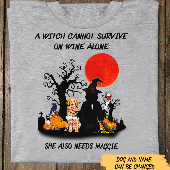 Custom Halloween A Witch Cannot Survive On Wine Alone She Also Needs A Dog Personalized