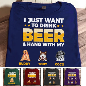 Custom I Just Want To Drink Beer And Hang With My Dog Personalized