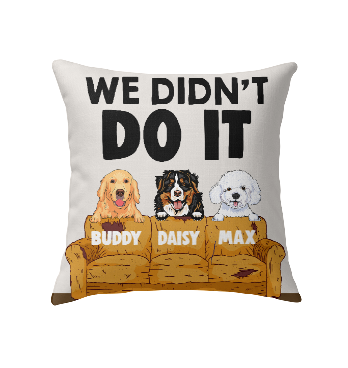 Custom We Didn't Do It Dogs Personalized Indoor Pillow 18 x 18