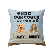 Load image into Gallery viewer, Custom This  Is Our Couch Go Sit Over There Pillow Personalized Indoor Pillow 18 x 18