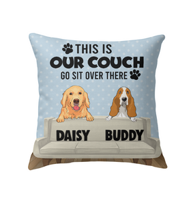 Custom This  Is Our Couch Go Sit Over There Pillow Personalized Indoor Pillow 18 x 18