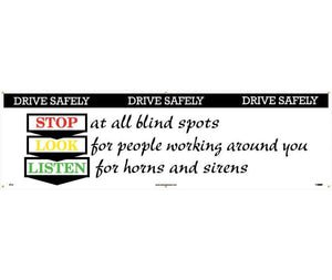 BANNER, DRIVE SAFELY STOP LOOK LISTEN, 3FT X 10FT