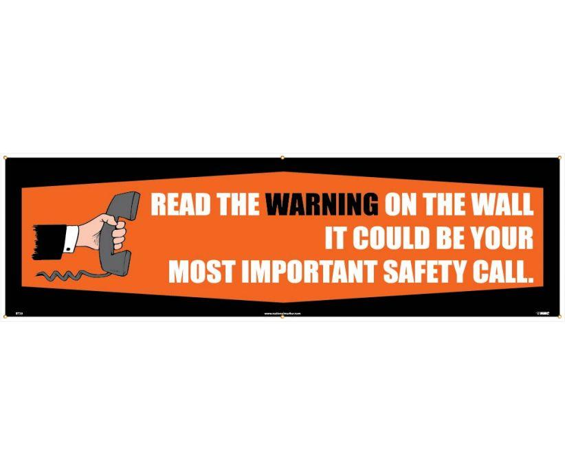 BANNER, READ THE WARNING ON THE WALL IT COULD BE YOUR MOST IMPORTANT SAFETY CALL., 3FT X 10FT