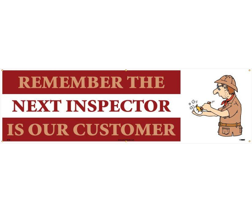 BANNER, REMEMBER THE NEXT INSPECTOR IS OUR CUSTOMER, 3FT X 10FT