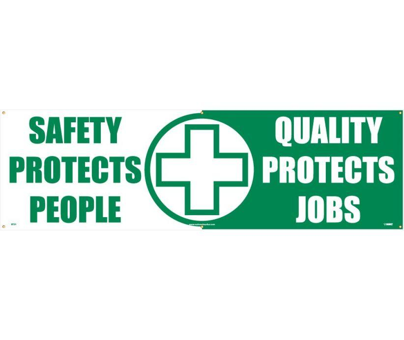 BANNER, SAFETY PROTECTS PEOPLE QUALITY PROTECTS JOBS, 3FT X 10FT