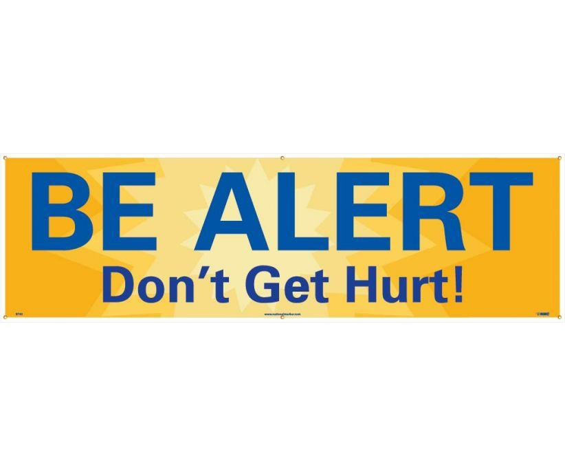 BANNER, BE ALERT DON'T GET HURT!, 3FT X 10FT