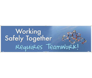 BANNER, WORKING SAFETY TOGETHER REQUIRES TEAMWORK, 3FT X 10FT