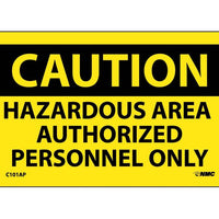 CAUTION, HAZARDOUS AREA  AUTHORIZED PERSONNEL ONLY, 3X5, PS VINYL, 5PK