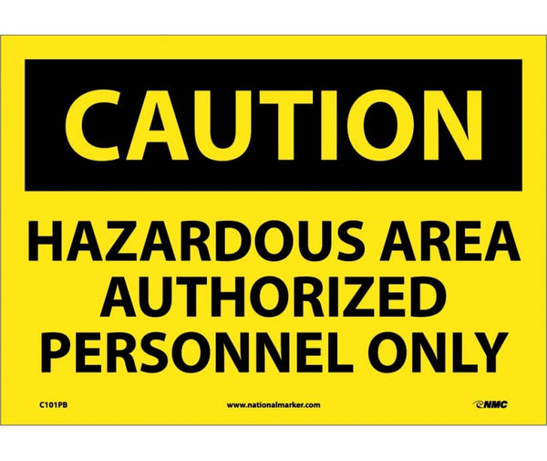 C101 National Marker Admittance and Security Signs Caution Hazardous Area Authorized Personnel Only