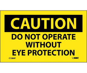 CAUTION, DO NOT OPERATE WITHOUT EYE PROTECTION, 3X5, PS VINYL, 5/PK