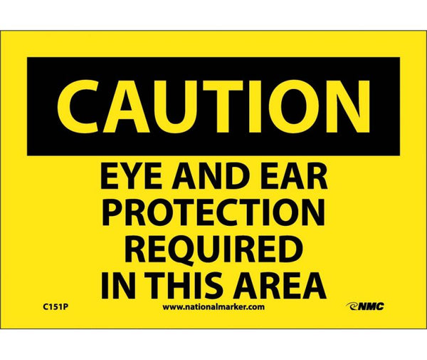 C151 National Marker Personal Protection Safety Signs Caution Eye And Ear Protection Required In This Area Safety Signs