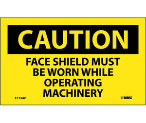 CAUTION, FACE SHIELD MUST BE WORN WHILE OPERATING MACHINERY, 3X5, PS VINYL, 5/PK