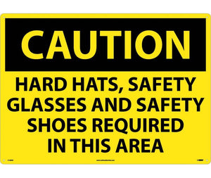 CAUTION, HARD HATS SAFETY GLASSES AND SAFETY SHOES REQUIRED IN THIS AREA, 20X28, .040 ALUM