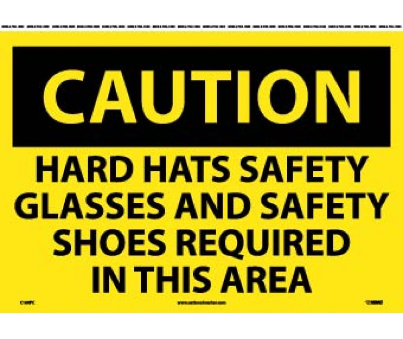 CAUTION, HARD HATS SAFETY GLASSES AND SAFETY SHOES REQUIRED IN THIS AREA, 14X20, PS VINYL