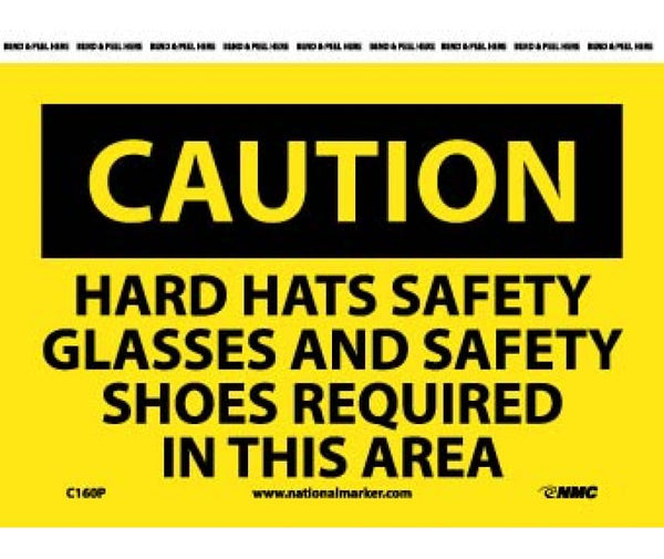 C160 National Marker Personal Protection Safety Signs Caution Hard Hats Safety Glasses And Safety Shoes Required In This Area
