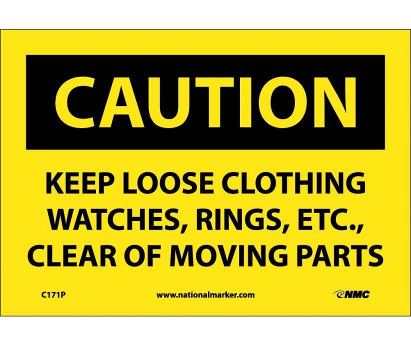 CAUTION, KEEP LOOSE CLOTHING WATCHES RINGS ETC. . ., 7X10, PS VINYL