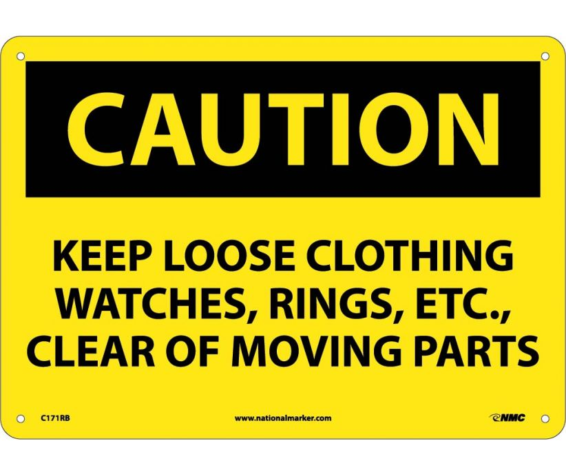 CAUTION, KEEP LOOSE CLOTHING WATCHES RINGS ETC. . ., 10X14, RIGID PLASTIC
