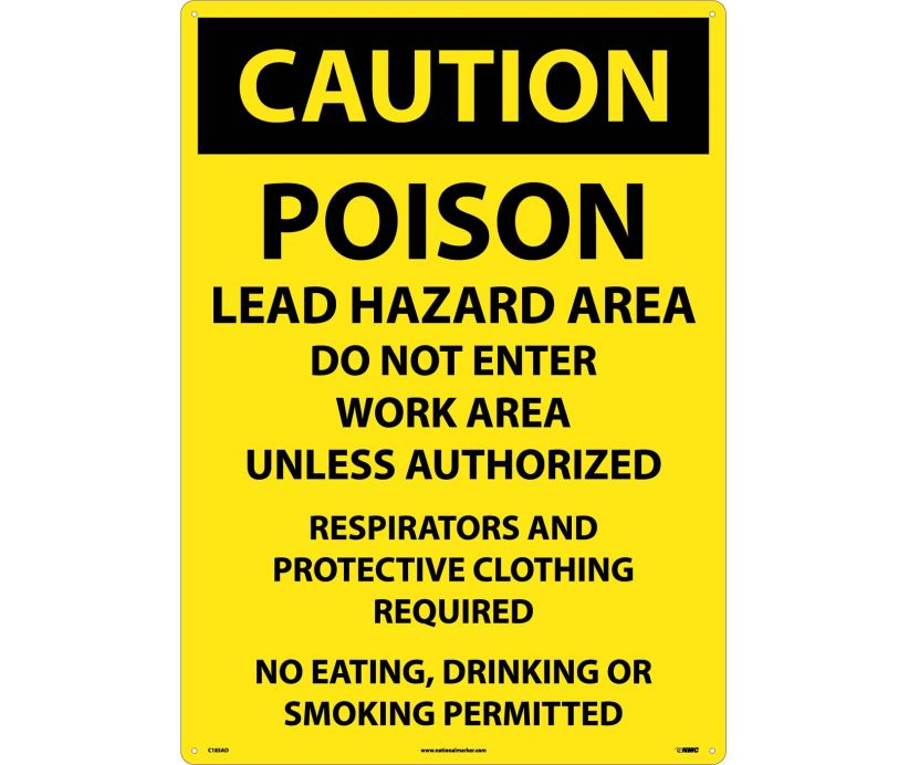 CAUTION, POISON LEAD HAZARD AREA DO NOT ENTER WORK AREA. . ., 20X28, .040 ALUM