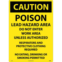 CAUTION, POISON LEAD HAZARD AREA DO NOT ENTER WORK AREA. . ., 20X28, RIGID PLASTIC