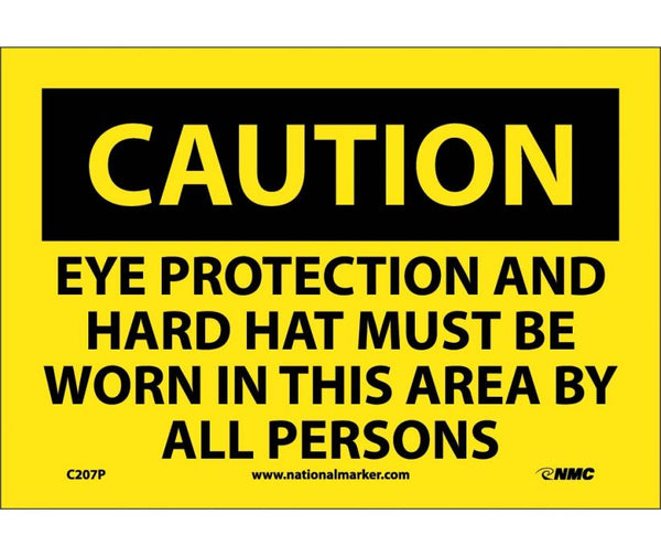 C207 National Marker Personal Protection Safety Signs Caution Eye Protection And Hard Hat Must Be Worn In This Area By All Persons Safety Signs