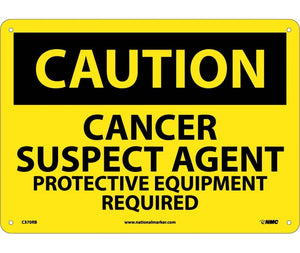 CAUTION, CANCER SUSPECT AGENT PROTECTIVE EQUIPMENT, 10X14, RIGID PLASTIC