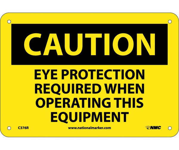 C376 National Marker Personal Protection Safety SIgns Caution Eye Protection Required When Operating This Equipment