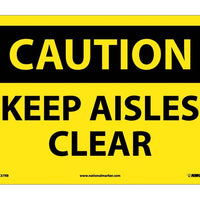 CAUTION, KEEP AISLES CLEAR, 10X14, RIGID PLASTIC