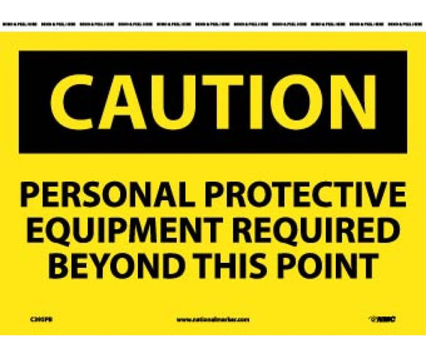 C395 National Marker Personal Protection Safety Signs Caution Personal Protection Equipment Required Beyond This Point