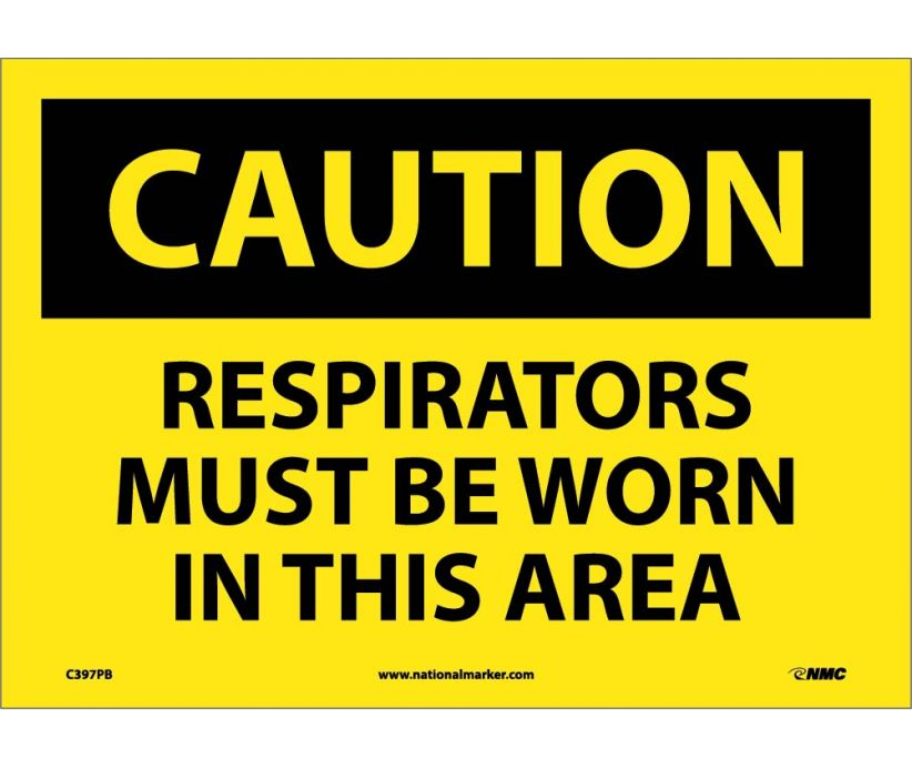 CAUTION, RESPIRATORS MUST BE WORN IN THIS AREA, 10X14, PS VINYL