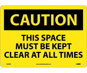 CAUTION, THIS SPACE MUST BE KEPT CLEAR AT ALL. . ., 10X14, RIGID PLASTIC