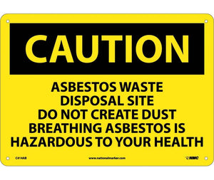 CAUTION, ASBESTOS WASTE DISPOSAL SITE DO NOT CREATE DUST BREATHING ASBESTOS IS HAZARDOUS TO YOUR HEALTH, 10X14, .040 ALUM