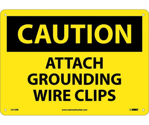 CAUTION, ATTACH GROUNDING WIRE CLIPS, 10X14, RIGID PLASTIC
