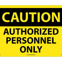 CAUTION, AUTHORIZED PERSONNEL ONLY, 14X20, .040 ALUM
