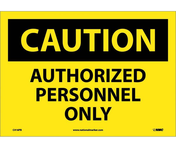 C416 National Marker Admittance and Security Signs Caution Authorized Personnel Only