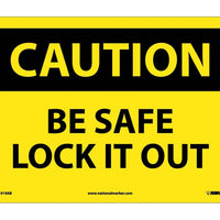 CAUTION, BE SAFE LOCK IT OUT, 10X14, .040 ALUM