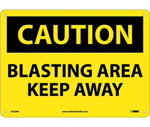 CAUTION, BLASTING AREA KEEP AWAY, 10X14, .040 ALUM
