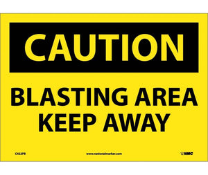 CAUTION, BLASTING AREA KEEP AWAY, 10X14, PS VINYL