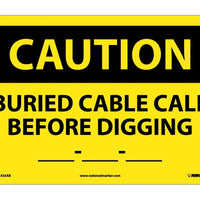 CAUTION, BURIED CABLE CALL BEFORE DIGGING __-__-__, 10X14, .040 ALUM