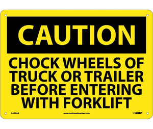 CAUTION, CHOCK WHEELS OF TRUCK OR TRAILER BEFORE ENTERING WITH FORKLIFT, 10X14, .040 ALUM